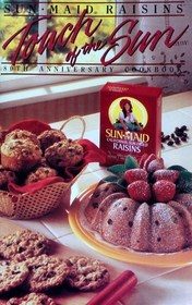 Sun Maid Raisins: Touch of the Sun (80th Anniversary Cookbook)