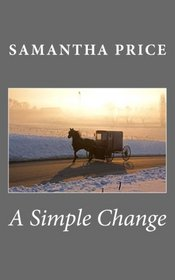 A Simple Change (Amish Wedding Season) (Volume 5)