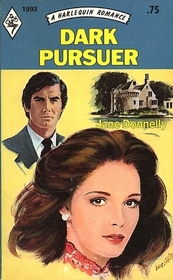 Dark Pursuer (Harlequin Romance, No 1993)