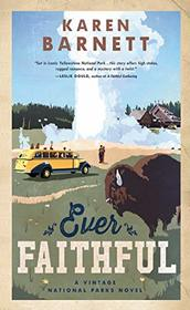 Ever Faithful (Vintage National Parks, Bk 3) (Large Print)