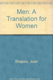 Men: A Translation for Women