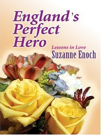 England's Perfect Hero: Lessons in Love (Thorndike Press Large Print Core Series)