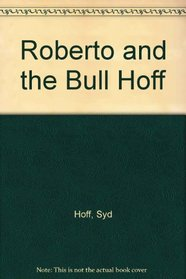 Roberto and the Bull Hoff