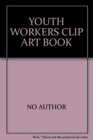 Youth Workers Clip Art Book