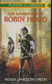 The Adventures of Robin Hood: Complete and Unabridged (Puffin Classics S.)