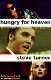 Hungry for Heaven: Search for Meaning in Rock and Religion