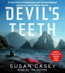 The Devil's Teeth: A True Story of Survival and Obsession Among America's Great White Sharks (Audio CD) (Abridged)