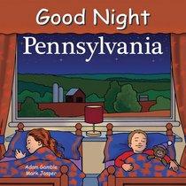 Good Night Pennsylvania (Good Night Our World series)