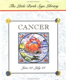 Cancer, June 22-July 23 (Little Birth Sign Library)