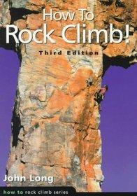 How to Rock Climb! (How to Rock Climb Series)