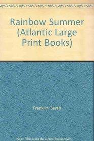 Rainbow Summer (Atlantic Large Print Books)