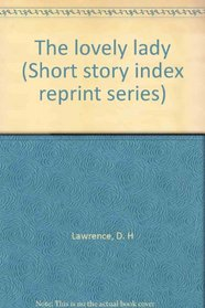 The lovely lady (Short story index reprint series)