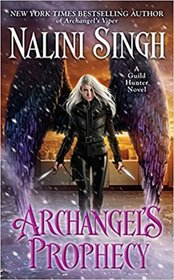 Archangel's Prophecy (Guild Hunter, Bk 11)