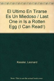 El Ultimo En Tirarse Es UN Miedoso = Last One in Is a Rotten Egg (An I Can Read)