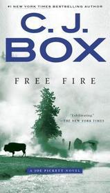 Free Fire (A Joe Pickett Novel)