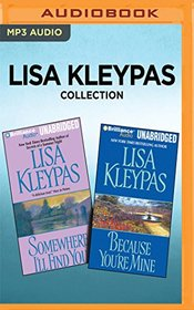Lisa Kleypas Collection - Somewhere I'll Find You & Because You're Mine