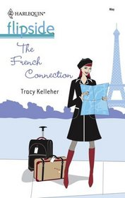 The French Connection (Harlequin Flipside, No 40)