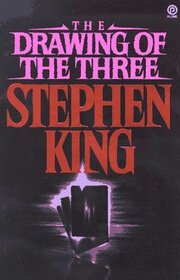The Drawing of the Three  (Dark Tower, Bk 2)