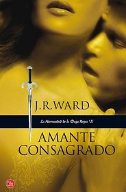 Amante consagrado (La Hermandad de la Daga Negra VI) [Lover Enshrined (Black Dagger Brotherhood Series #6)] (Spanish Edition)