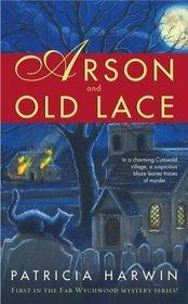 Arson and Old Lace (Far Wychwood, Bk 1)