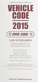 California Peace Officers' Vehicle Code: 2015 Qwik Code