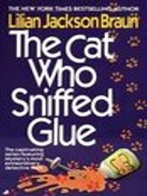 The Cat Who Sniffed Glue  (Cat Who... Bk 8)