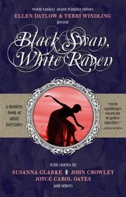 Black Swan, White Raven (Fairy Tale Anthologies, No 4)
