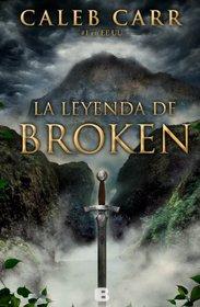La leyenda de Broken (Spanish Edition)