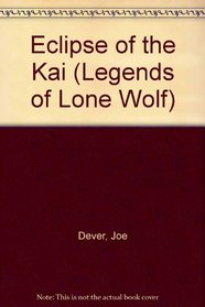 Eclipse of the Kai (Legends of Lone Wolf, No 1)