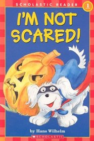 I'm Not Scared! (Scholastic Readers) (Hello Reader, Level 1)