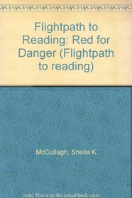 Flightpath to Reading: Red for Danger (Flightpath to reading)