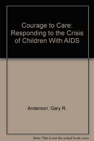 Courage to Care: Responding to the Crisis of Children With AIDS