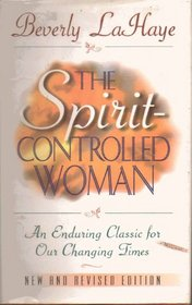 The Spirit-Controlled Woman (An Enduring Classic for Our Changing Times)