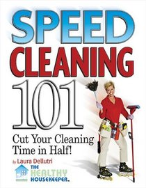 Speed Cleaning 101: Cut Your Cleaning Time in Half!