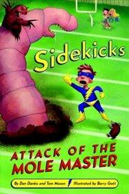 Sidekicks #3: Attack of the Mole Master
