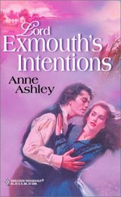 Lord Exmouth's Intentions (Steepwood Scandal, Bk 12) (Harlequin Historical, No 115)