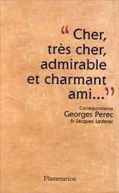Cher, tres cher, admirable et charmant ami--: Correspondance, Georges Perec-Jacques Lederer (1956-1961) (French Edition)