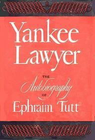 Yankee Lawyer: The Autobiography of Ephraim Tutt