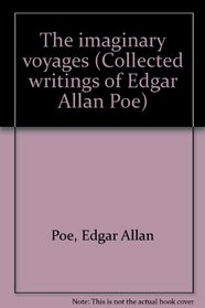 Collected Writings of Edgar Allan Poe, Volume 1, The Imaginary Voyages