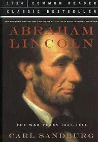 Abraham Lincoln: The War Years 1861-1865