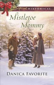 Mistletoe Mommy (Love Inspired Historical, No 397)