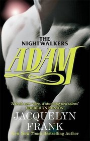 Adam. by Jacquelyn Frank (Nightwalkers 6)