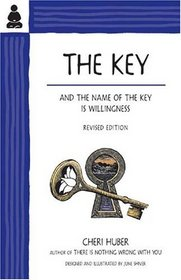 The Key : And the Name of the Key Is Willingness