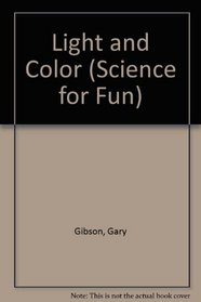Science For Fun: Light  Color