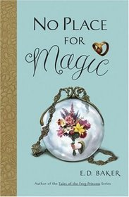 No Place for Magic (Tales of the Frog Princess, Bk 4)