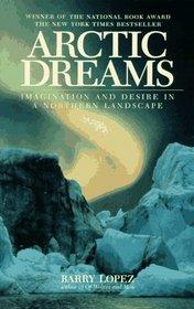 Arctic Dreams : Imagination And Desire In A Northern Landscape
