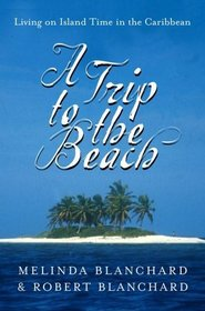 A Trip to the Beach : Living on Island Time in the Caribbean