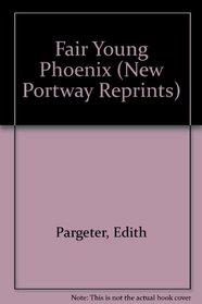 Fair Young Phoenix (New Portway Reprints)