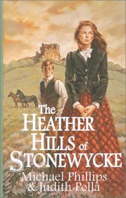 The Heather Hills of Stonewycke (Stonewycke, Bk 1) (Large Print)