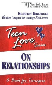 Teen Love:  On Relationships, A Book for Teenagers